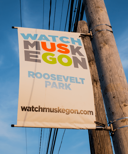Watch Muskegon Go - Roosevelt Park Banner