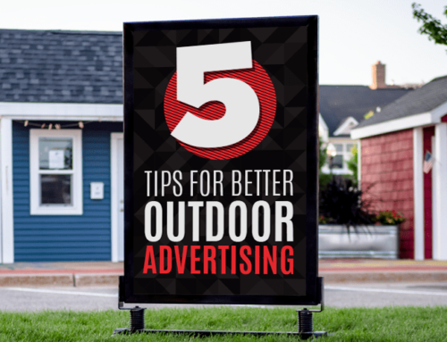 5 Tips For Better Outdoor Advertising!