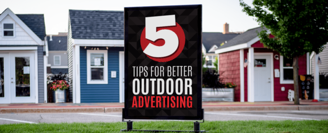 Five Tips For Better Outdoor Advertising