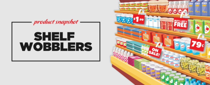 Shelf Wobblers - Product Snapshot